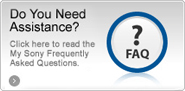 Do You Need Assitance? Click here to read the My Sony Frequently Asked Questions.