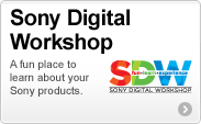 Sony Digital Workshop : A fun place to learn about your Sony products.