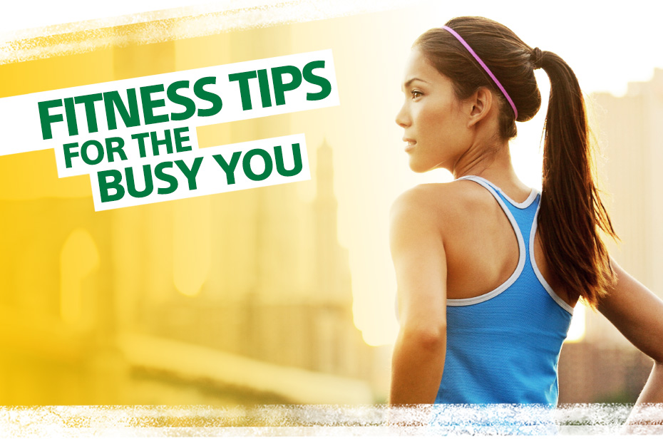 Fitness Tips For The Busy You