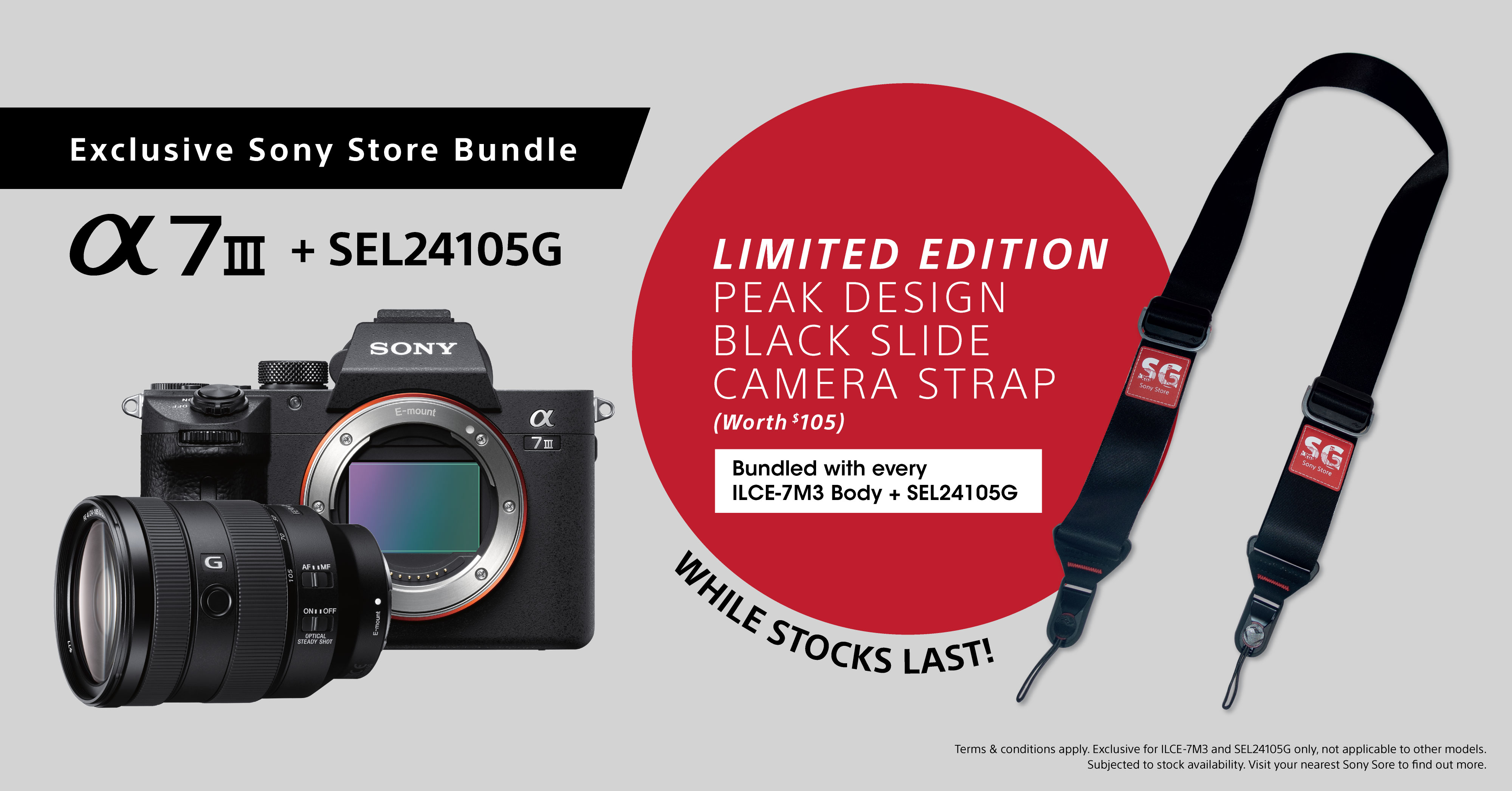Exclusive Sony Store Bundle. Purchase Alpha 7 III Body and SEL24105G and get a Limited Edition Peak Design Black Slide Camera Strap! Visit any Sony Store to grab yours now!