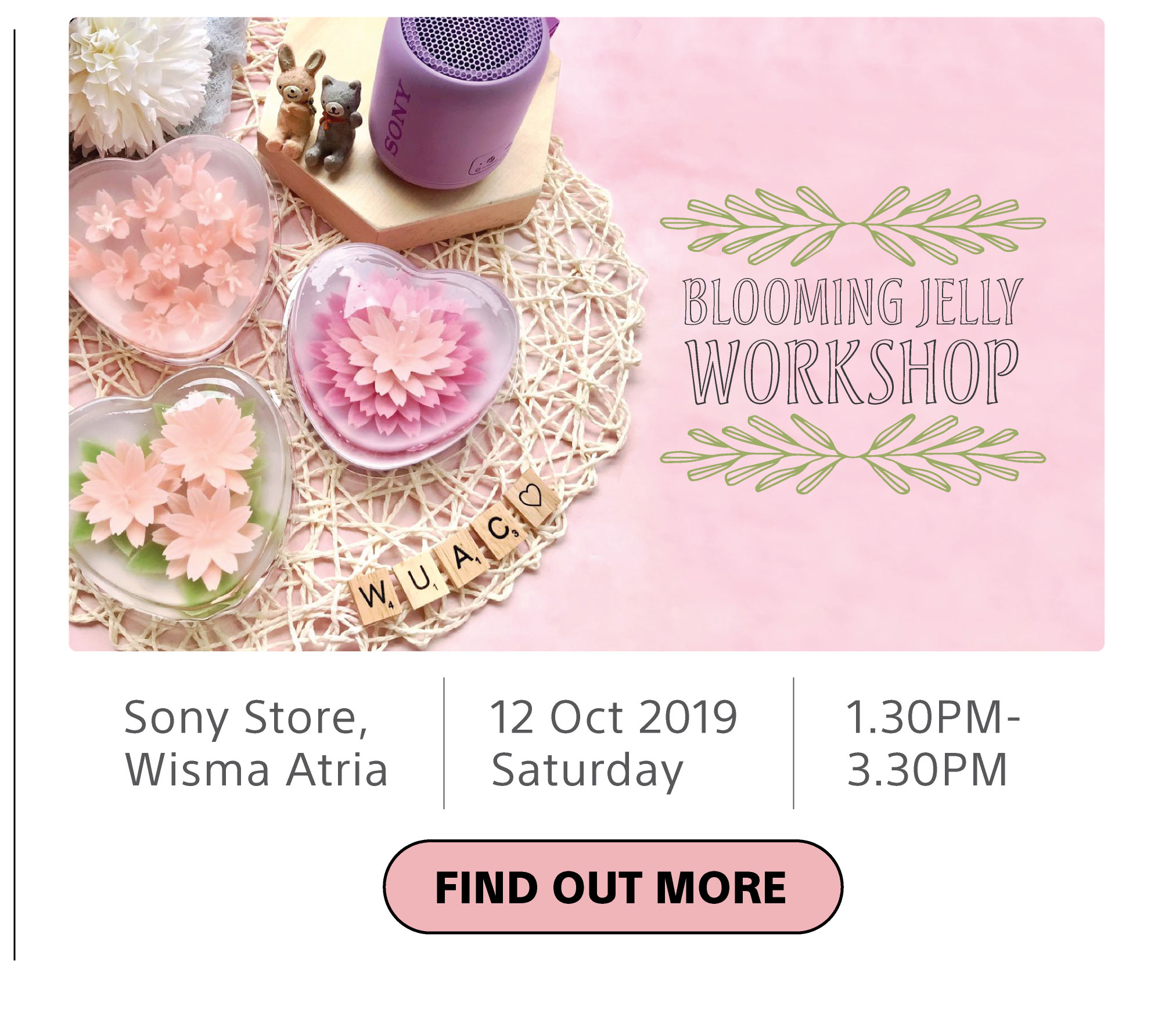 Join the Blooming Jelly Workshop on 12 Oct! Venue is at Sony Store, Wisma Atria