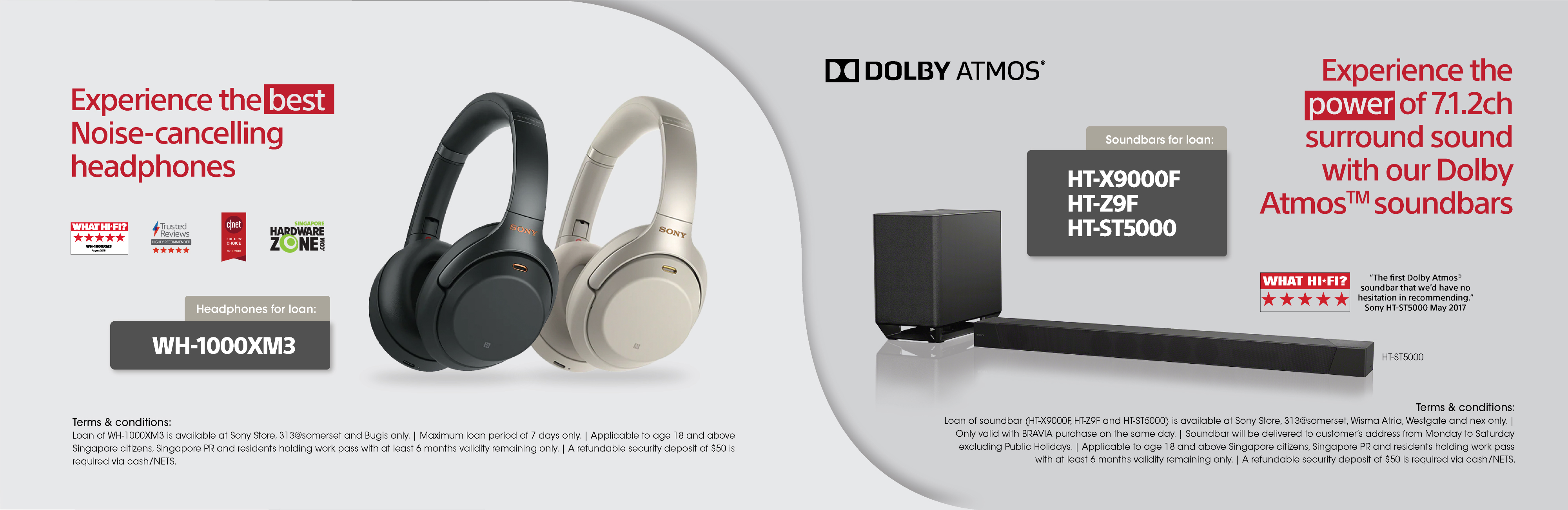 You can now experience the best noise-cancelling headphones and powerful Dolby Atmos Soundbar at the comfort of your home! Available only at selected Sony Store.