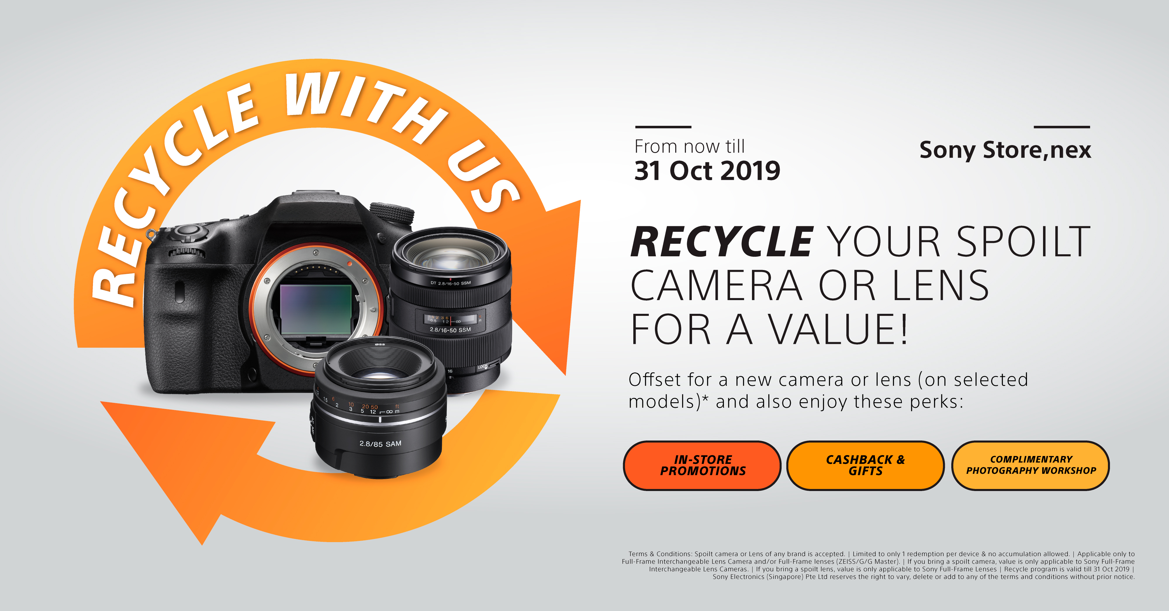 Recycle your spoilt camera or lens for a value at Sony Store, nex, from now till 31 Oct 2019.
